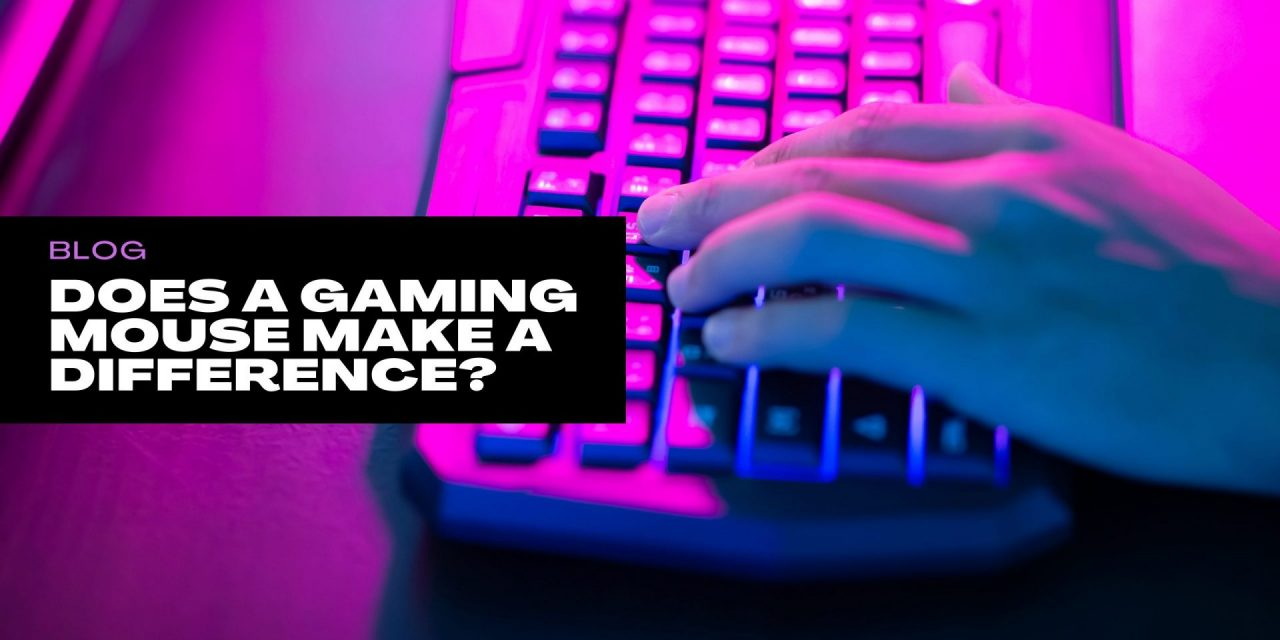 Does a Gaming Mouse Make a Difference?
