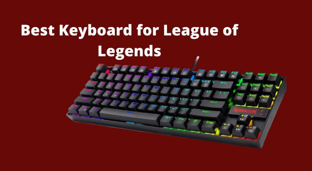 best gaming keyboards for league of legends
